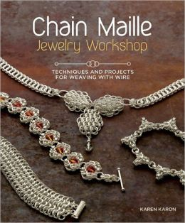 Chain Maille Jewelry Workshop: Techniques and Projects for Weaving with Wire (PagePerfect NOOK Book)