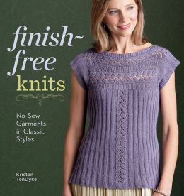 Finish-Free Knits: No-Sew Garments in Classic Styles (PagePerfect NOOK Book)