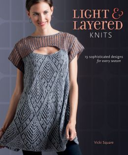 Light and Layered Knits: 23 Sophisticated Designs for Every Season