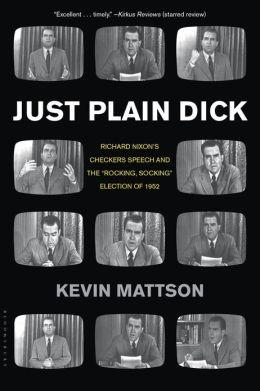 Just Plain Dick: Richard Nixon's Checkers Speech and the