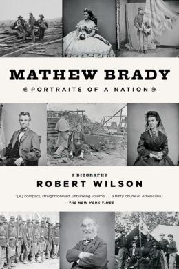 Mathew Brady: Portraits of a Nation