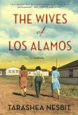 Book Cover Image. Title: The Wives of Los Alamos, Author: TaraShea Nesbit