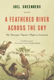 Book Cover Image. Title: A Feathered River Across the Sky:  The Passenger Pigeon's Flight to Extinction, Author: Joel Greenberg
