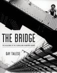 Book Cover Image. Title: The Bridge:  The Building of the Verrazano-Narrows Bridge, Author: Gay Talese
