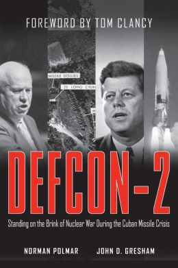DEFCON-2: Standing on the Brink of Nuclear War During the Cuban Missile Crisis