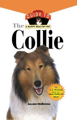 Collie: An Owner's Guide to a Happy Healthy Pet
