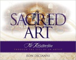 Sacred Art: The Resurrection Through the Eyes of an Artist