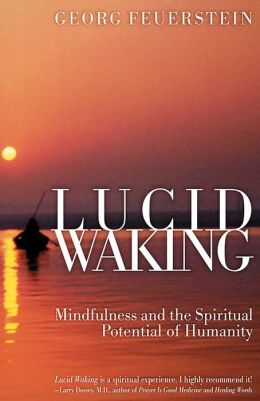 Lucid Waking: Mindfulness and the Spiritual Potential of Humanity