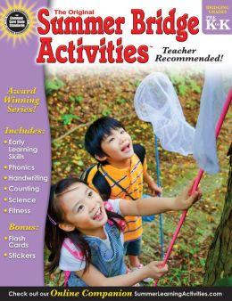 Summer Bridge Activities, Grades PK - K: Bridging Grades Prekindergarten to Kindergarten