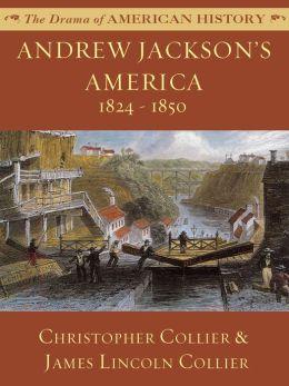 Andrew Jackson's America: 1824-1850