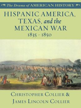 Hispanic America, Texas, and the Mexican War: 1835-1850