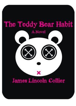The Teddy Bear Habit: A Novel
