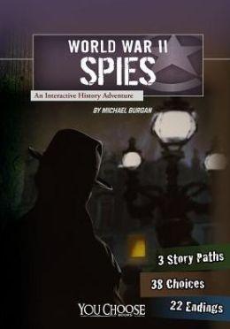 World War II Spies: An Interactive History Adventure