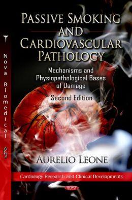Passive Smoking and Cardiovascular Pathology : Mechanisms And Physiopathological Bases Of Damage