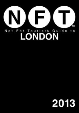 Not For Tourists Guide to London 2013