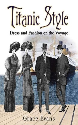 titanic style dress and fashion on the voyage by grace