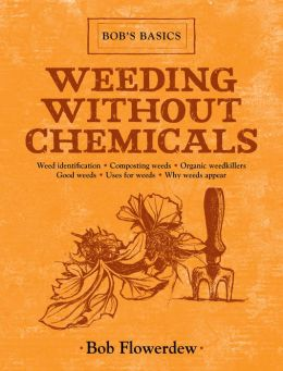 Weeding Without Chemicals: Bob's Basics
