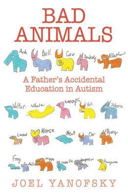 Bad Animals: A Father's Accidental Education in Autism