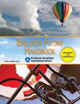 Balloon Flying Handbook: FAA-H-8083-11A