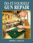 Book Cover Image. Title: Do-It-Yourself Gun Repair:  Gunsmithing at Home, Author: Edward A. Matunas