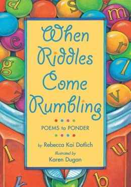 When Riddles Come Rumbling: Poems to Ponder