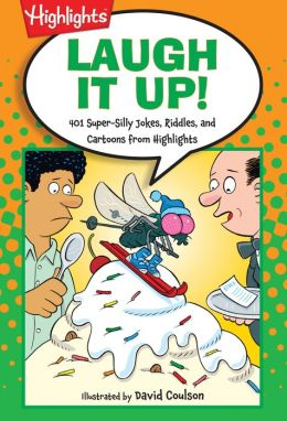 Laugh It Up!: 501 Super-Silly Jokes, Riddles, and Cartoons from Highlights
