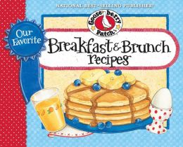 Our Favorite Breakfast & Brunch Recipes Cookbook: Breakfast...our favorite time of the day! The aroma of coffee brewing and bacon sizzling...is there anything more irrestible?