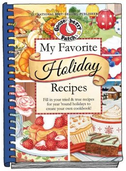 My Favorite Holiday Recipes: Fill in Tried & True Recipes for Year 'Round Holidays to Create Your Own Cookbook
