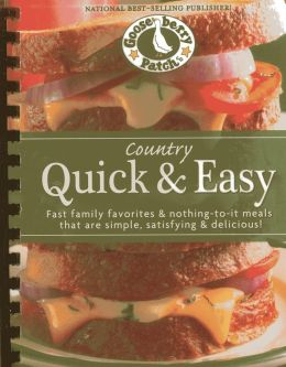 Country Quick & Easy: Fast Family Favorites & Nothing-To-It Meals That Are Simple, Satisfying & Delicious