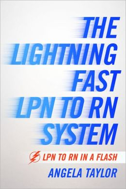 The Lightning Fast LPN to RN System: LPN to RN in a Flash