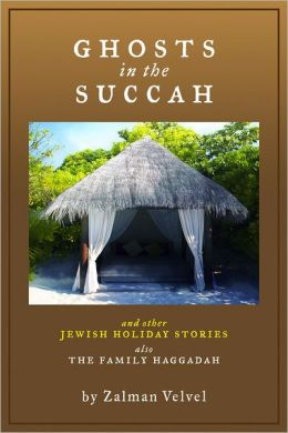 Ghosts in the Succah and Other Jewish Holiday Stories: also The Family Haggadah