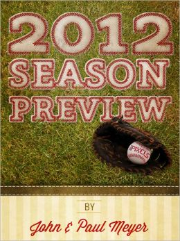 2012 Baseball Preview: Changing the Way You Look at Baseball