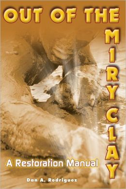 Out of the Miry Clay: A Restoration Manual