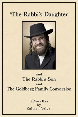 The Rabbi's Daughter: and The Rabbi's Son and The Goldberg Family Conversion - 3 Novellas