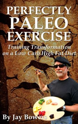 Perfectly Paleo Exercise: Training Transformation on a Low Carb High Fat Diet