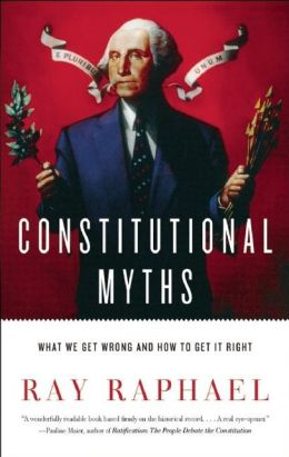 Constitutional Myths: What We Get Wrong and How to Get It Right