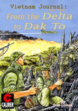 Vietnam Journal: Volume 3 - From the Delta to Dak To (Graphic Novel)