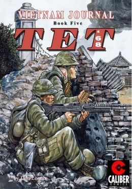Vietnam Journal: Volume 5 - TET '68 (Graphic Novel)