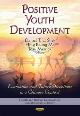 Positive Youth Development: Evaluation and Future Directions in a Chinese Context