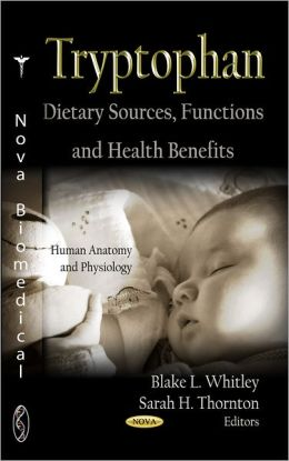 Tryptophan: Dietary Sources, Functions and Health Benefits