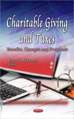 Charitable Giving and Taxes: Benefits, Changes and Proposals