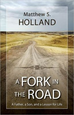 A Fork in the Road: A Father, a Son, and a Lesson for Life