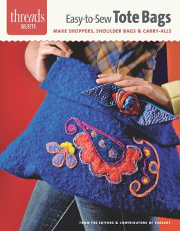 Easy-to Sew Totes: make shoppers, shoulder bags & carry-alls