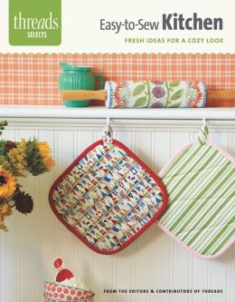 Easy-To-Sew Kitchen: Fresh Ideas for a Cozy Look