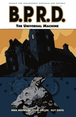 B.P.R.D., Volume 6: The Universal Machine