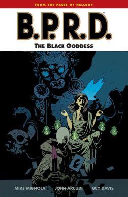 B.P.R.D., Volume 11: The Black Goddess