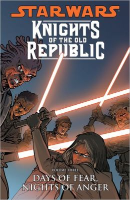 Star Wars Knights of the Old Republic, Volume 3: Days of Fear, Nights of Anger