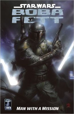 Star Wars: Boba Fett--Man With A Mission