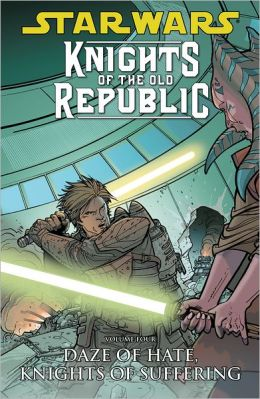 Star Wars: Knights of the Old Republic Volume 4Daze of Hate, Knights of Suffering