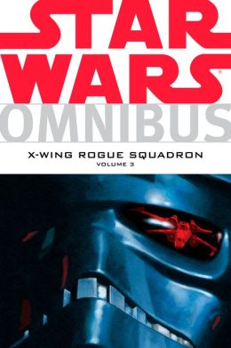 Star Wars Omnibus: X-Wing Rogue Squadron Volume 3